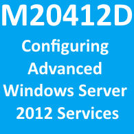 M20412D - Configuring Advanced Windows Server 2012 Services